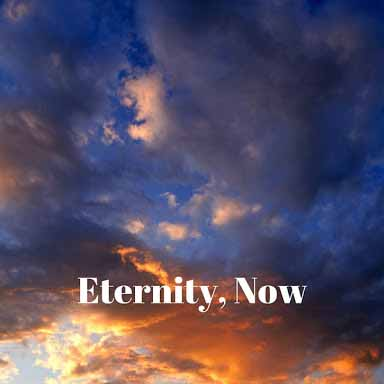 Kairos, Eternity Now!