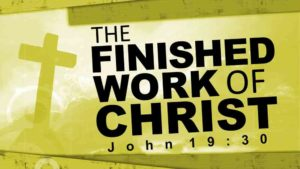 Cultivating the Finished Work of Christ